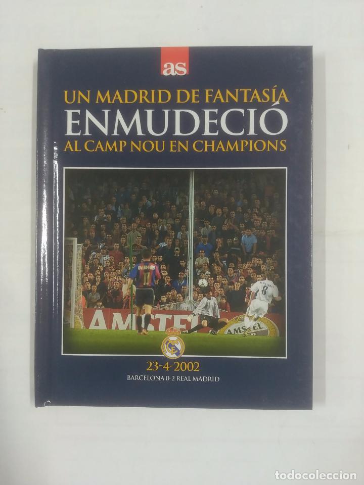 UN MADRID DE FANTASIA ENMUDECIO AL CAMP NOU EN CHAMPIONS. LIBRO + DVD. TDK311 (Coleccionismo Deportivo - Libros de Fútbol)