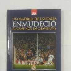 Coleccionismo deportivo: UN MADRID DE FANTASIA ENMUDECIO AL CAMP NOU EN CHAMPIONS. LIBRO + DVD. TDK311. Lote 94167020