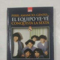 Coleccionismo deportivo: PIRRI, AMANCIO, GENTO. EL EQUIPO YE-YE CONQUISTA LA SEXTA. REAL MADRID PARTIZAN BELGRADO. TDK311. Lote 94167865
