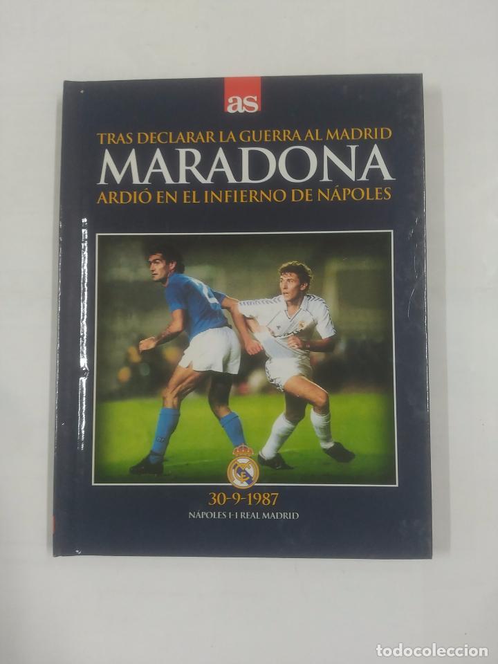 TRAS DECLARAR LA GUERRA AL REAL MADRID MARADONA ARDIO EN EL INFIERNO DE NAPOLES. 30-9-1987. TDK311 (Coleccionismo Deportivo - Libros de Fútbol)