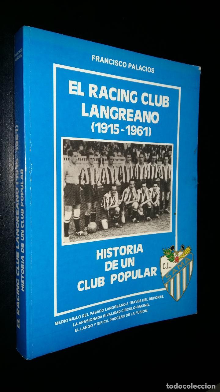EL RACING CLUB LANGREANO ( 1915 / 1961 ) / HISTORIA DE UN CLUB POPULAR / FRANCISCO PALACIOS (Coleccionismo Deportivo - Libros de Fútbol)