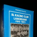 Coleccionismo deportivo: EL RACING CLUB LANGREANO ( 1915 / 1961 ) / HISTORIA DE UN CLUB POPULAR / FRANCISCO PALACIOS. Lote 94187395