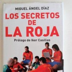 Coleccionismo deportivo: LOS SECRETOS DE LA ROJA - DÍAZ, MIGUEL ÁNGEL. Lote 94559819