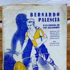 Coleccionismo deportivo: BERNARDO PALENCIA O LA COMPRA DE LOS JUGADORES. POR FRANCISCO MADRID.. Lote 94713383