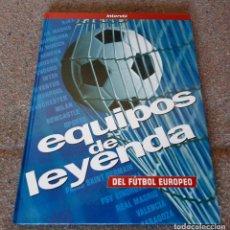 Coleccionismo deportivo: EQUIPOS DE LEYENDA DEL FÚTBOL EUROPEO - REVISTA INTERVIU - AÑOS 90´S - GRAN FORMATO - COMO NUEVO. Lote 95128739