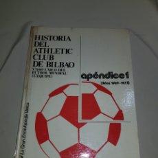 Coleccionismo deportivo: ESPECTACULAR Y MUY DIFICIL LIBRO HISTORIA DEL ATHLETIC CLUB DE BILBAO . APENDICE 1 ENRIQUE TERRACHET. Lote 95224224