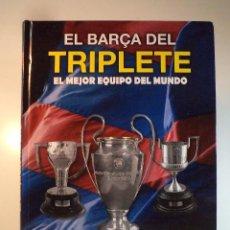 Coleccionismo deportivo: EL BARÇA DEL TRIPLETE. EL MEJOR EQUIPO DEL MUNDO. TEXTOS TONI FRIEROS Y JAVIER GIRALDO. . Lote 95903563