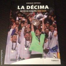 Coleccionismo deportivo: LA DECIMA REYES DE EUROPA 1956-2014 - LIBRO HISTORIA REAL MADRID FUTBOL LIGA. Lote 95905247