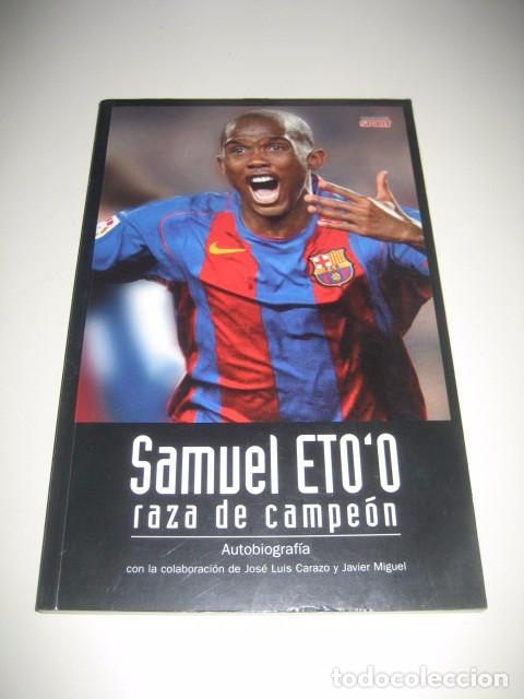 LIBRO FUTBOL SAMUEL ETO'O RAZA DE CAMPEON. 1ª EDICION. FUTBOL CLUB BARCELONA (Coleccionismo Deportivo - Libros de Fútbol)
