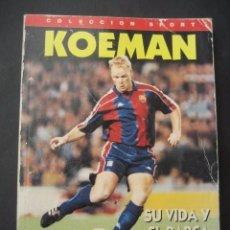 Coleccionismo deportivo: LIBRO FUTBOL. KOEMAN SU VIDA Y EL BARÇA. COLECCION SPORT. Lote 96434903