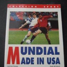 Coleccionismo deportivo: LIBRO FUTBOL. MUNDIAL MADE IN USA. COLECCION SPORT, 1ª EDICION 1994. Lote 96435063