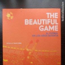 Coleccionismo deportivo: THE BEAUTIFUL GAME.EL FUTBOL EN LOS AÑOS SESENTA. TASCHEN 2014 300PP NUEVO. Lote 104397964
