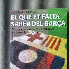 Coleccionismo deportivo: EL QUE ET FALTA SABER DEL BARÇA. 50 AÑOS AGRUPACIÓN VETERANOS FÚTBOL CLUB BARCELONA . Lote 96938907