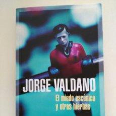 Coleccionismo deportivo: JORGE VALDANO - EL MIEDO ESCÉNICO Y OTRAS HIERBAS, EDICIÓN DE BOLSILLO. Lote 96971571