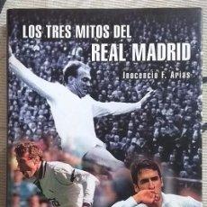 Coleccionismo deportivo: LOS TRES MITOS DEL REAL MADRID. DI STÉFANO,BUTRAGUEÑO,RAÚL. INOCENCIO F. ARIAS. PLAZA Y JANÉS 1ª ED.. Lote 97429895