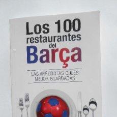 Coleccionismo deportivo: F.C. BARCELONA - LIBRO LOS 100 RESTAURANTES DEL BARÇA - AÑO 2013 - 144 PÁGINAS - NUEVO - VER FOTOS. Lote 97773575