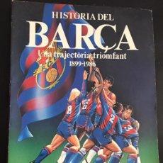 Coleccionismo deportivo: LIBRO HISTORIA DEL BARÇA UNA TRAJECTORIA TRIOMFANT 1999-1986 F.C. BARCELONA FUTBOL CLUB. Lote 98052403