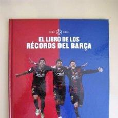 Coleccionismo deportivo: EL LIBRO DE LOS RÉCORDS DEL BARÇA 1899-2016. Lote 98852131