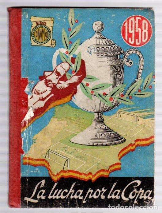 LA LUCHA POR LA COPA. AÑO 1958. COPA DE FUTBOL 1957-58 (Coleccionismo Deportivo - Libros de Fútbol)