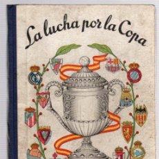 Coleccionismo deportivo: LA LUCHA POR LA COPA. AÑO 1957. COPA DE FUTBOL 1956-57. Lote 99354359