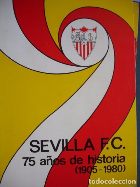 SEVILLA FC 75 AÑOS DE HISTORIA 1905-1980.151 PG ILUSTRADO.IMPECABLE (Coleccionismo Deportivo - Libros de Fútbol)