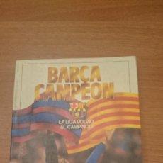 Coleccionismo deportivo: BARÇA CAMPEON - LA LIGA VOLVIO AL CAMP NOU. Lote 100525943