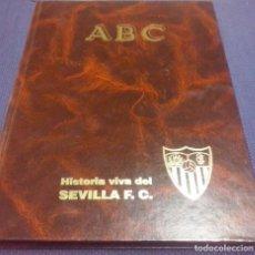 Coleccionismo deportivo: ABC LIBRO HISTORIA VIVA DEL SEVILLA FC 1905-1992. Lote 101190663