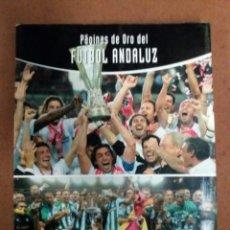 Coleccionismo deportivo: PAGINAS DE ORO DEL FUTBOL ANDALUZ,. Lote 101356043