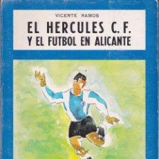 Coleccionismo deportivo: EL HERCULES C.F. Y EL FUTBOL EN ALICANTE .. Lote 101665447
