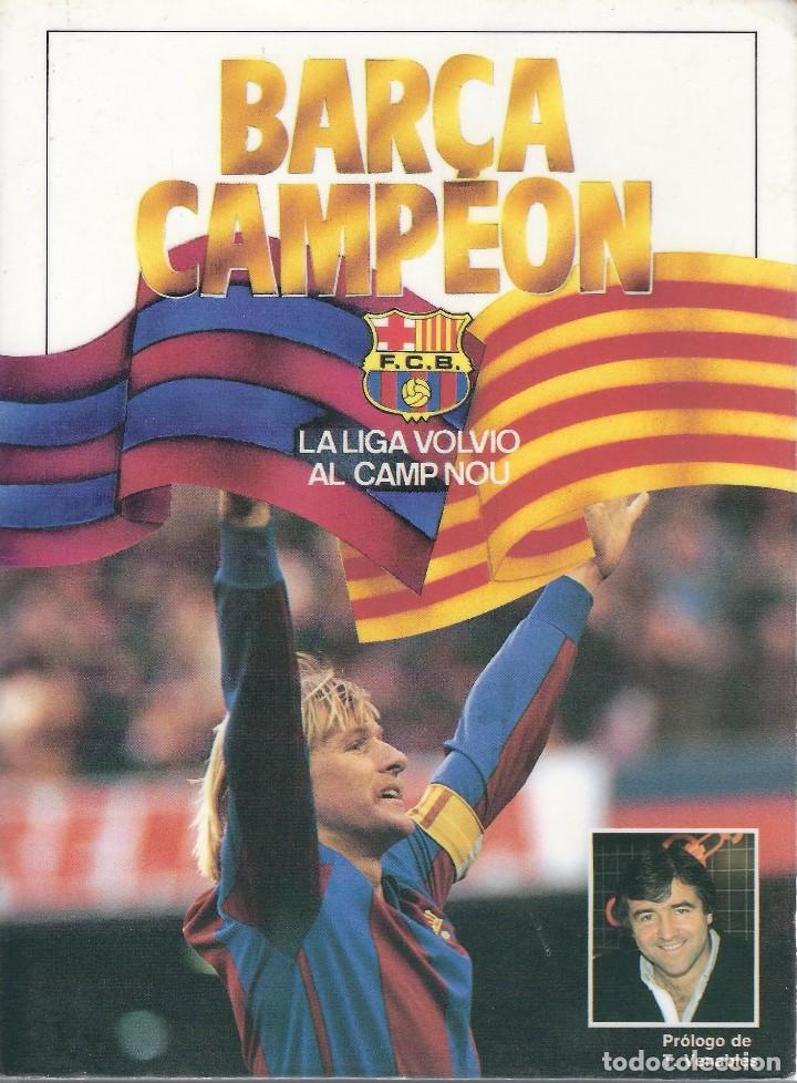 BARÇA CAMPEÓN. LA LIGA VOLVIÓ AL CAMP NOU. TEMPORADA1984-85. DIARIO SPORT (Coleccionismo Deportivo - Libros de Fútbol)