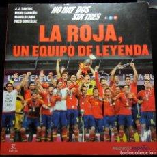 Coleccionismo deportivo: LIBRO LA ROJA, UN EQUIPO DE LEYENDA SELECCION ESPAÑOLA EUROCOPA 2012 CAMPEON UEFA EURO CUP PVP 22,90. Lote 222675443