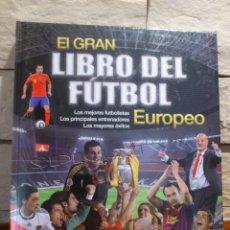 Coleccionismo deportivo: EL GRAN LIBRO DEL FUTBOL EUROPEO - PRIMERA EDICION - EUROPA - TAPA DURA - 2014 - NUEVO - PRECINTADO. Lote 102654831