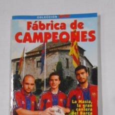 Coleccionismo deportivo: FABRICA DE CAMPEONES. LA MASIA, LA GRAN CANTERA DEL BARÇA. TONI FRIEROS. COLECCION SPORT. TDK324. Lote 206900261