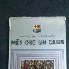 Coleccionismo deportivo: MÉS QUE UN CLUB-75 ANYS DEL F.C. BARCELONA-ALEXANDRE CIRICI-A. MERCÉ VARELA. Lote 103431335