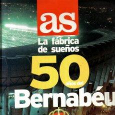 Coleccionismo deportivo: LIBRO 50 AÑOS DEL ESTADIO SANTIAGO BERNABEU - LA FABRICA DE LOS SUEÑOS . Lote 103753199