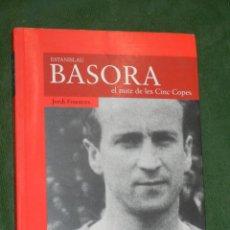 Coleccionismo deportivo: ESTANISLAU BASORA. EL MITE DE LES CINC COPES, DE JORDI FINESTRES 1999. Lote 103765639