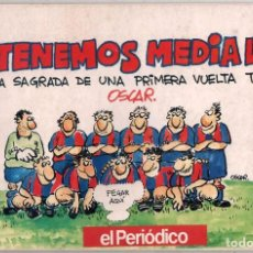 Coleccionismo deportivo: ¡YA TENEMOS MEDIA LIGA! - ILUSTRADO - OSCAR NEBREDA *. Lote 103954651