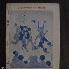 Coleccionismo deportivo: EL PARTIT DEL DIUMENGE-V. CASTANYS I A. ROURE -SAINET EN TRES ACTES -AÑO 1925 -VER FOTOS-(V-12.703). Lote 104067535
