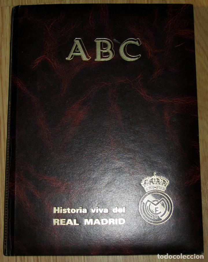 ABC HISTORIA VIVA DEL REAL MADRID TOMO FASCICULOS ENCUADERNADOS ABC 520 PÁGINAS (Coleccionismo Deportivo - Libros de Fútbol)