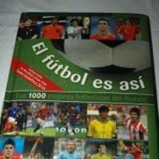 Coleccionismo deportivo: EL FUTBOL ES ASI LOS 1000 MEJORES FUTBOLISTAS DEL MUNDO. Lote 104983175
