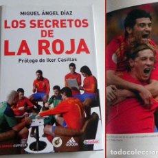 Coleccionismo deportivo: LOS SECRETOS DE LA ROJA -PROL IKER CASILLAS LIBRO MIGUEL ÁNGEL DÍAZ SELECCIÓN ESPAÑOLA FÚTBOL ESPAÑA. Lote 105310871