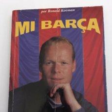 Coleccionismo deportivo: LIBRO SPORT MI BARSA POR RONALD KOEMAN. Lote 105312550
