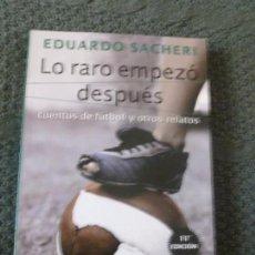 Coleccionismo deportivo: LO RARO EMPEZÓ DESPUÉS SACHERI, EDUARDO ED. GALERNA. 2011 299PP. Lote 105366219