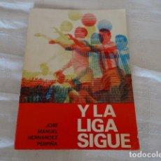 Coleccionismo deportivo: Y LA LIGA SIGUE. Lote 105583199