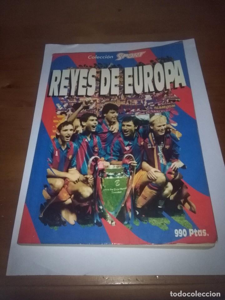 LIBRO. REYES DE EUROPA. COLECCIÓN SPORT. F.C. BARCELONA. EST24B6 (Coleccionismo Deportivo - Libros de Fútbol)