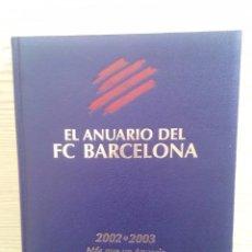 Coleccionismo deportivo: EL ANUARIO DEL FC BARCELONA 2002-2003 - MAS QUE UN ANUARIO. Lote 105749063
