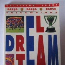 Coleccionismo deportivo: LIBRO EL DREAM TEAM TRICAMPIONS COLECCION SPORT BARÇA F.C.B BARCELONA. Lote 106040719