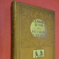 Coleccionismo deportivo: LLIBRE D´OR DEL FUTBOL CATALÀ. ANYS 1920S.. Lote 107274163