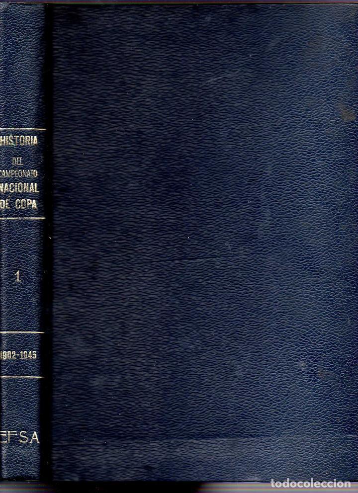 HISTORIA DEL CAMPEONATO EKL NACIONAL DE FÚTBOL DE LA COPA DE ESPAÑA (TOMO I 1902 A 1945) (Coleccionismo Deportivo - Libros de Fútbol)