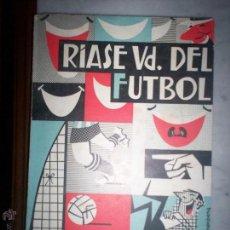 Coleccionismo deportivo: RIASE UD DEL FUTBOL. Lote 53970723